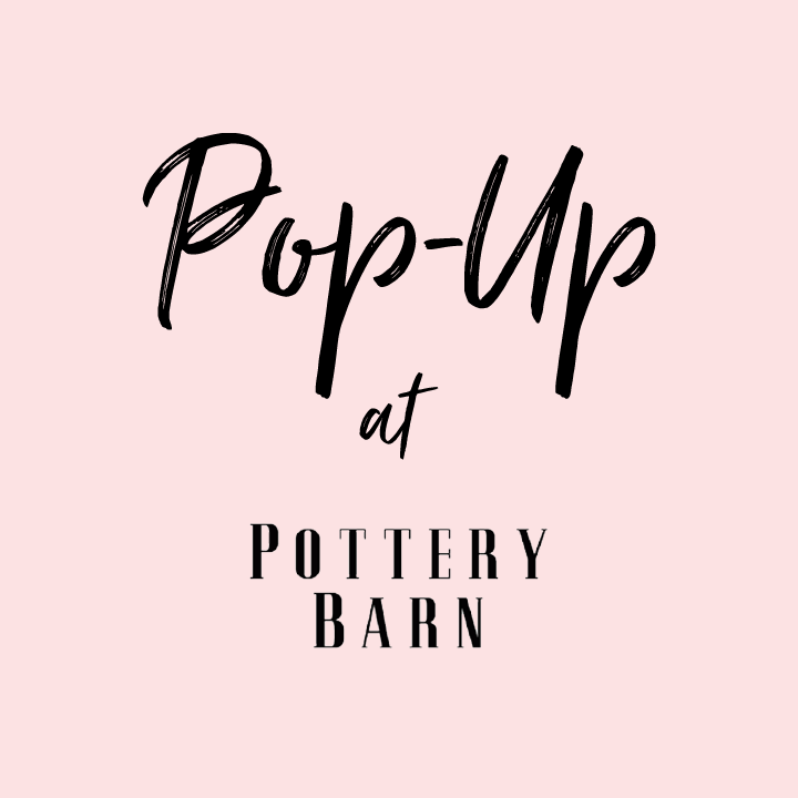 Pop-Up Shop at Pottery Barn